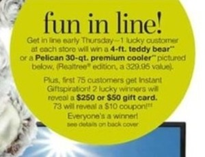 Early Thursday - 1 Lucky Customer at Each Store Will Win a 4-ft. Teddy Bear or Pelican 30-qt. Premium Cooler