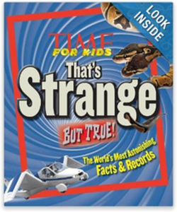 TIME For Kids That's Strange But True!: The World's Most Astonishing Facts and Records Hardcover Book