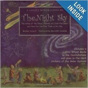 A Child's Introduction to the Night Sky: The Story of the Stars, Planets, and Constellations--and How You Can Find Them in the Sky Hardcover Book